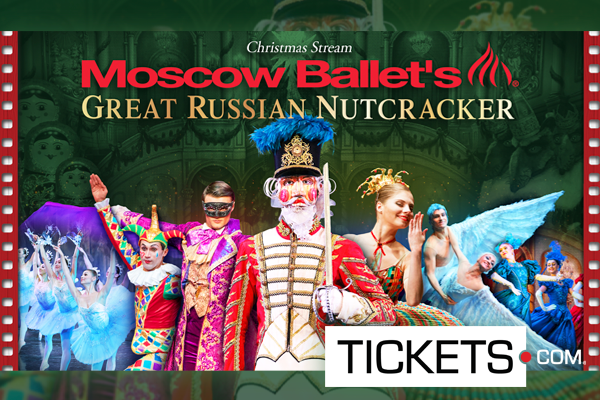 Tickets.com Delivers The Moscow Ballet's Great Russian Nutcracker: Christmas Stream