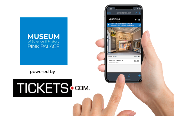 TICKETS.COM BRINGS MUSEUM OF SCIENCE & HISTORY – PINK PALACE DIGITAL TICKETS AND UPDATED PROVENUE TECHNOLOGY