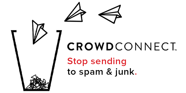 CrowdConnect Email Marketing: Stop Sending To SPAM And Junk